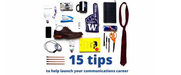 15 tips to launch your communications career